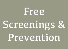 Free Screenings and Prevention